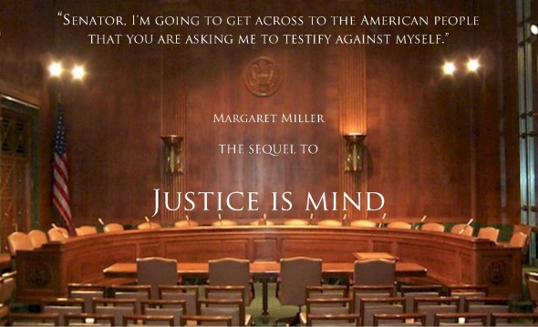 In the sequel to Justice Is Mind, McCarthy era-like hearings take place.